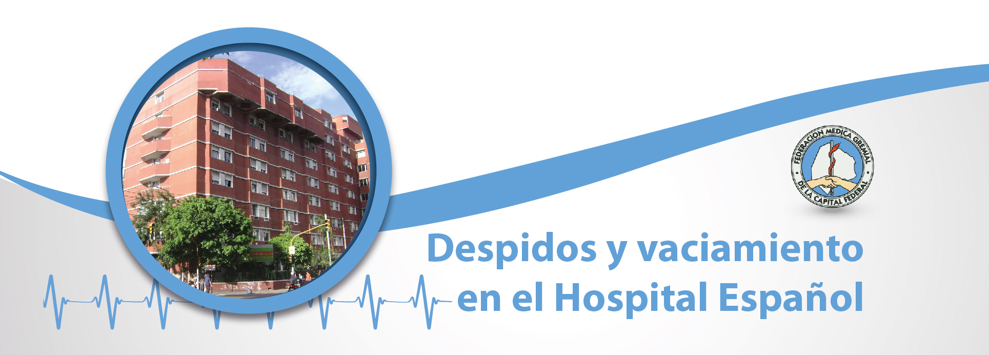 Presiones, despidos y vaciamiento en el Hospital Español