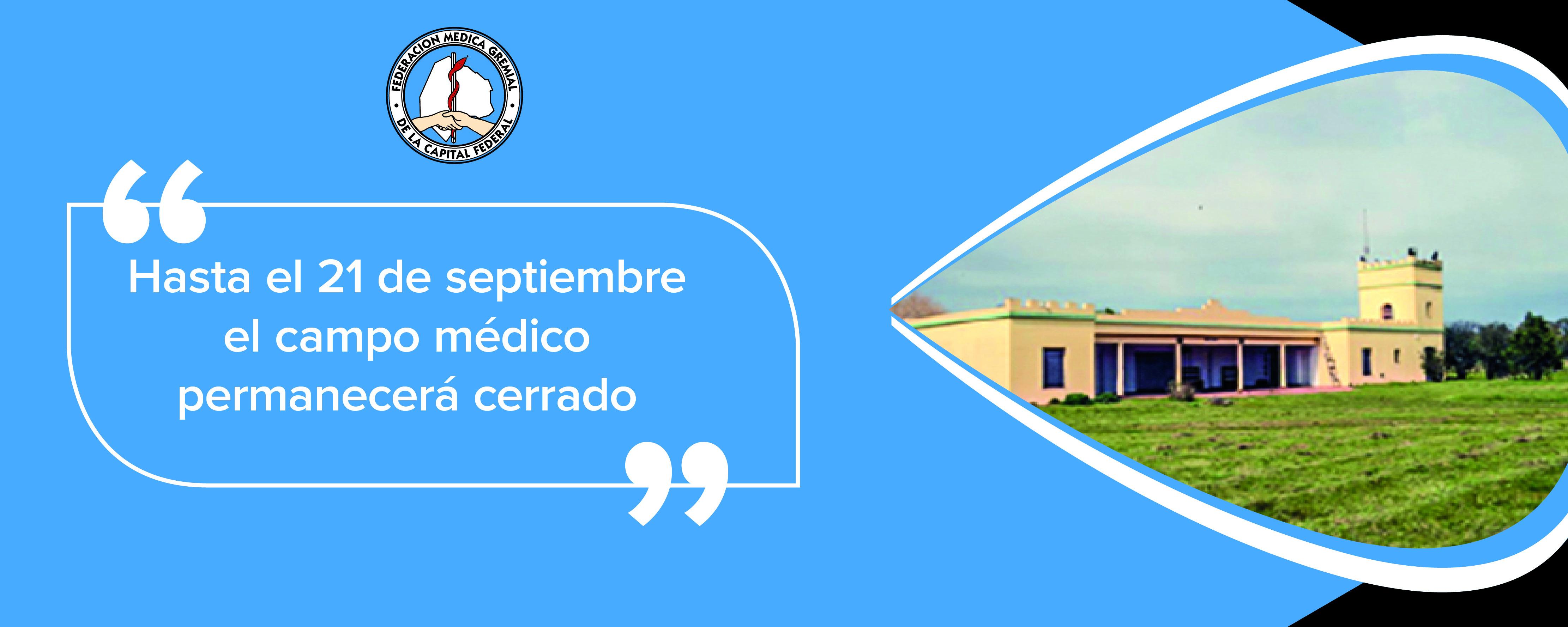 El campo médico de Femeca permanecerá cerrado hasta el 21/09
